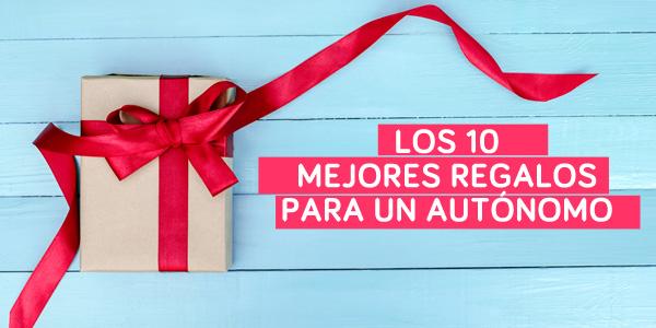 Los 10 mejores regalos para un autónomo